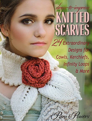 Dress-to-impress Knitted Scarves (Paperback): Pam Powers
