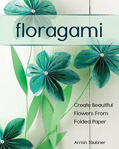 9780811713368: Floragami: Create Beautiful Flowers from Folded Paper