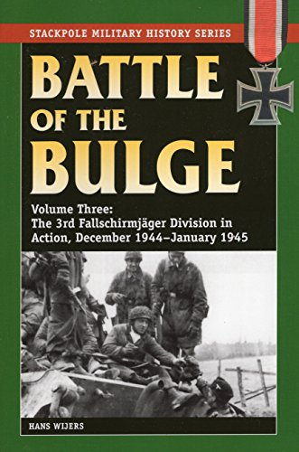 9780811713528: Battle of the Bulge: The 3rd Fallschirmjager Division in Action, December 1944-January 1945 (Stackpole Military History Series)