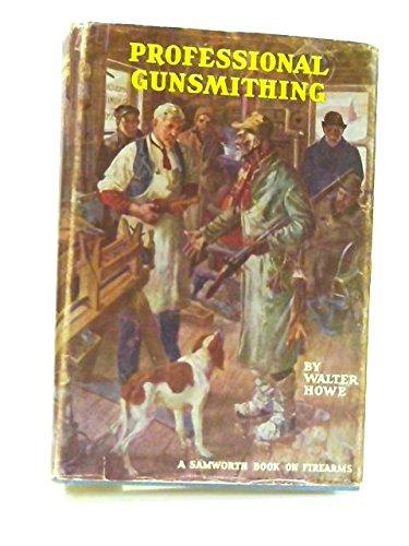 9780811713757: Professional Gunsmithing (Copyright, 1946, by Thomas G. Samworth)