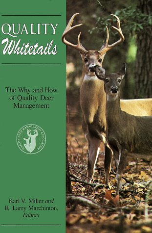 Quality Whitetails : The Why and How: R. Larry Marchinton;