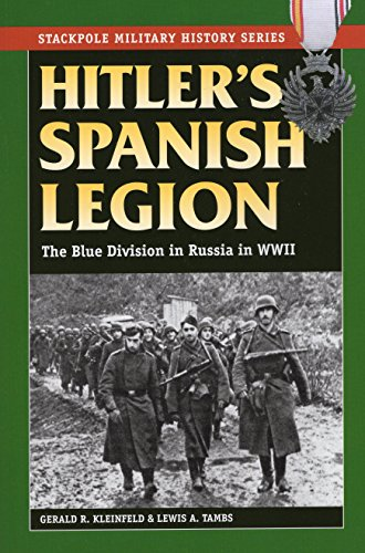 9780811713917: Hitler's Spanish Legion: The Blue Division in Russia in WWII (Stackpole Military History Series)