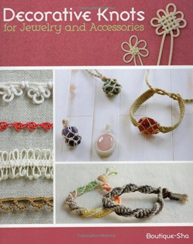 9780811713924: Decorative Knots for Jewelry and Accessories