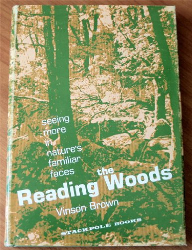 Reading the Woods - seeing more in nature's familiar faces (a Stackpole Book)
