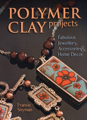 9780811714037: Polymer Clay Projects: Fabulous Jewellery, Accessories, & Home Decor