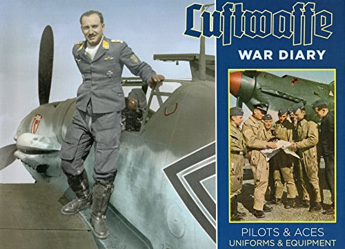 Luftwaffe War Diary: Pilots & Aces: Uniforms & Equipment (Hardcover): Thomas McGuirl