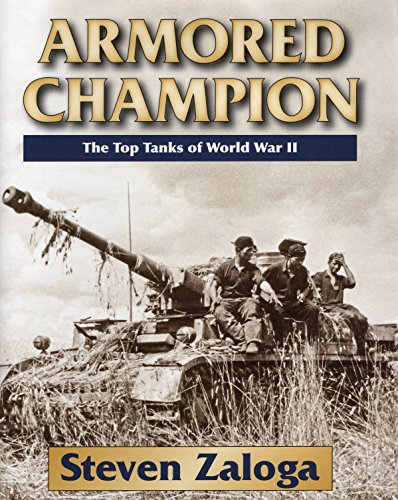 9780811714372: Armored Champion: The Top Tanks of World War II