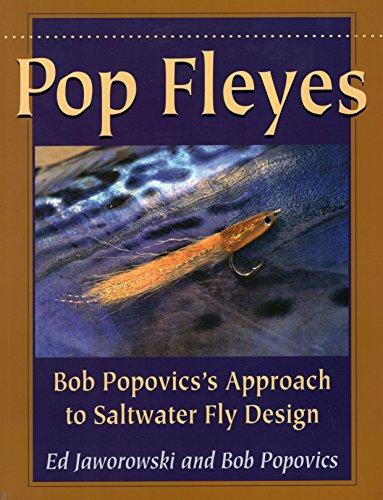Pop Fleyes: Bob Popovics's Approach to Saltwater Fly Design (Paperback): Bob Popovics