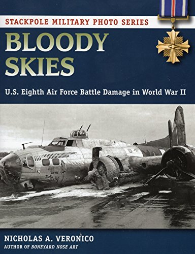 9780811714556: Bloody Skies: U.S. Eighth Air Force Battle Damage in World War II (Stackpole Military Photo Series)