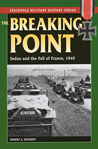 9780811714594: The Breaking Point: Sedan and the Fall of France, 1940 (Stackpole Military History Series)