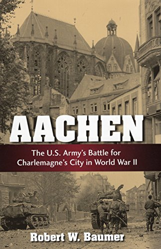 9780811714822: Aachen: The U.S. Army's Battle for Charlemagne's City in World War II