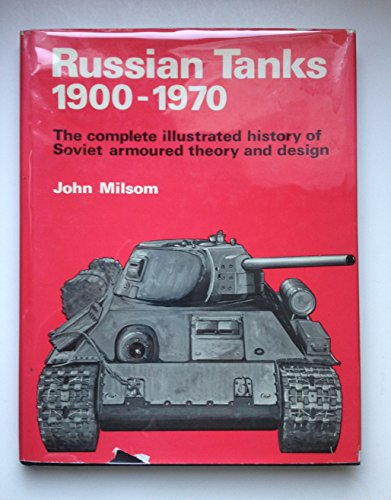 9780811714938: Russian tanks, 1900-1970;: The complete illustrated history of Soviet armoured theory and design