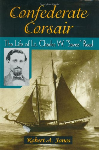 Confederate Corsair: The Life of Lt. Charles W.
