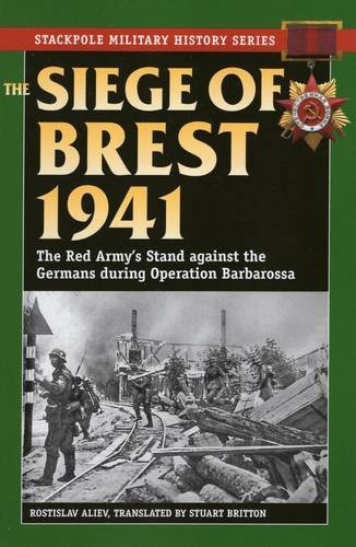 9780811715522: The Siege of Brest 1941: The Red Army's Stand against the Germans during Operation Barbarossa (Stackpole Military History Series)