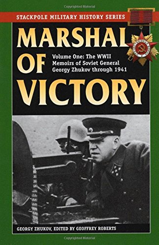 9780811715539: Marshal of Victory: The WWII Memoirs of General Georgy Zhukov through 1941
