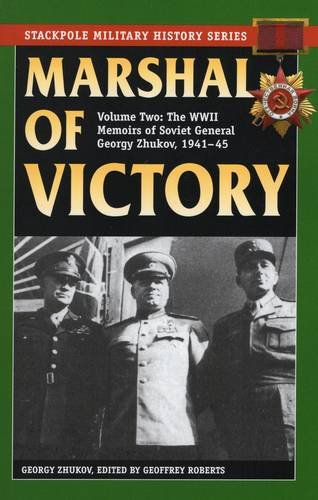 Marshal Of Victory: The Wwii Memoirs Of: Zhukov, Georgy/ Roberts,