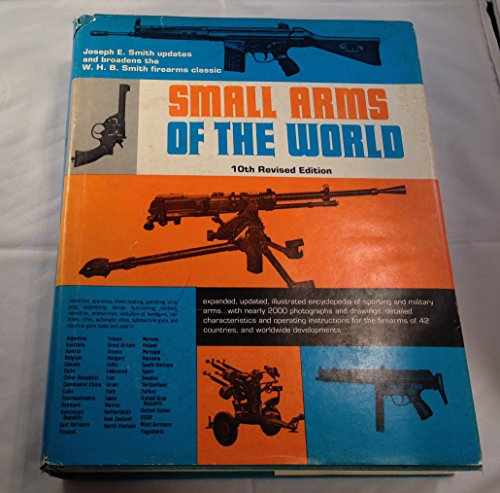 Small Arms of the World 10th Revised Edition (30th Anniversary Edition).: Smith, Joseph E. & W. H. ...