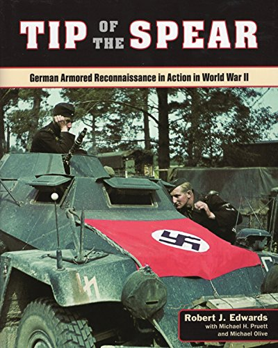 9780811715713: Tip of the Spear: German Armored Reconnaissance in Action in World War II