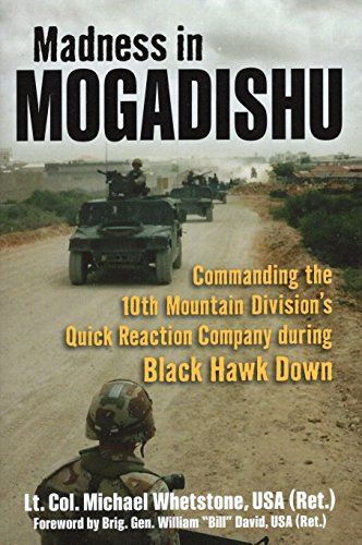 9780811715737: Madness in Mogadishu: Commanding the 10th Mountain Division's Quick Reaction Company during Black Hawk Down