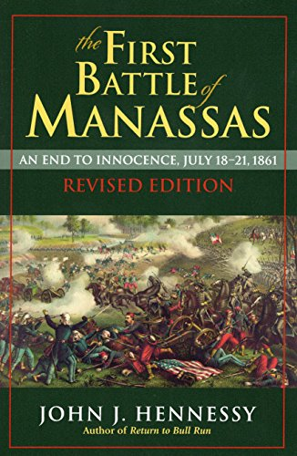 9780811715911: The First Battle of Manassas: An End to Innocence, July 18-21, 1861