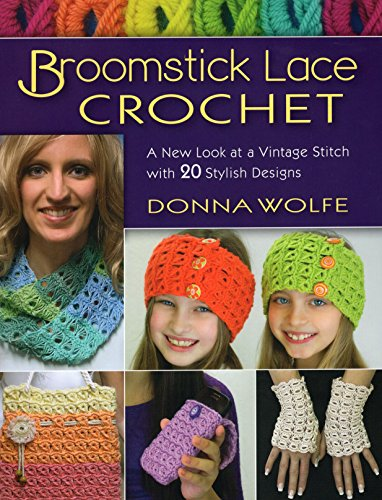 9780811716154: Broomstick Lace Crochet: A New Look at a Vintage Stitch, With 20 Stylish Designs
