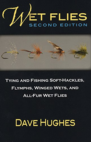 9780811716246: Wet Flies: Tying and Fishing Soft-Hackles, Flymphs, Winged Wets, and All-Fur Wets