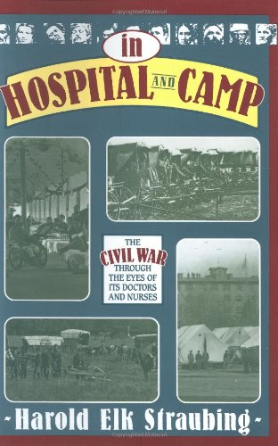 9780811716314: In Hospital and Camp: The Civil War through the Eyes of Its Doctors and Nurses