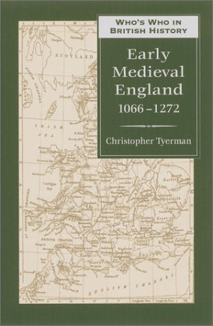Who's who in early medieval England, 1066-1272.: Tyerman, Christopher