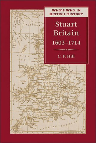 9780811716413: Who's Who in Stuart Britain: 1603-1714 (Who's Who in British History)