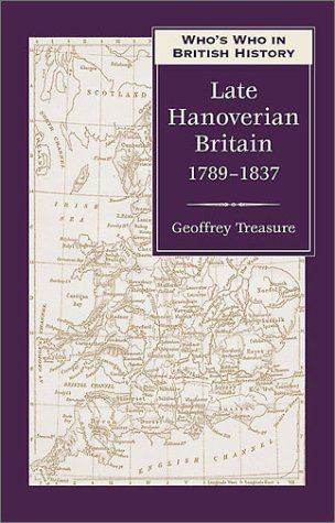 9780811716444: Who's Who in Late Hanoverian Britain: 1789-1837 (Who's Who in British History)