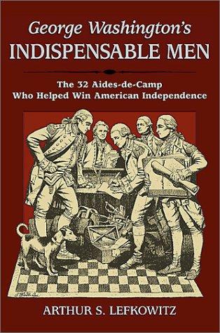 9780811716468: George Washington's Indispensible Men