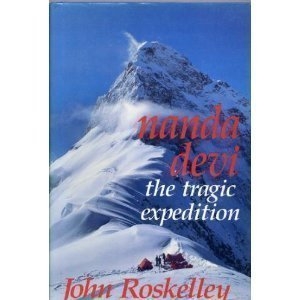 Nanda Devi: The Tragic Expedition: Roskelley, John