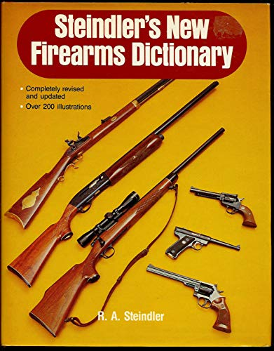 9780811716758: Steindler's New Firearms Dictionary