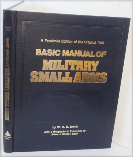 9780811716994: Basic Manual of Military Small Arms