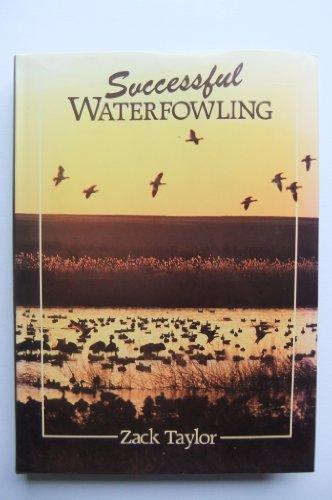 Successful Waterfowling: Taylor, Zack