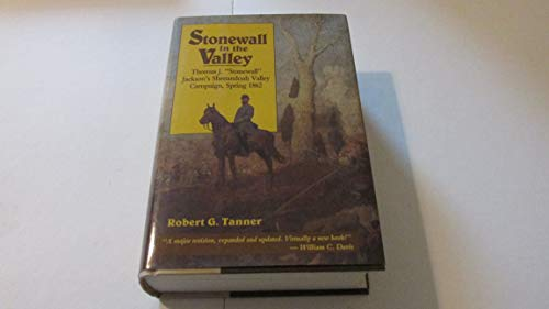 9780811717083: Stonewall in the Valley: Thomas J.Stonewall Jackson's Shenandoah Valley Campaign, Spring 1862