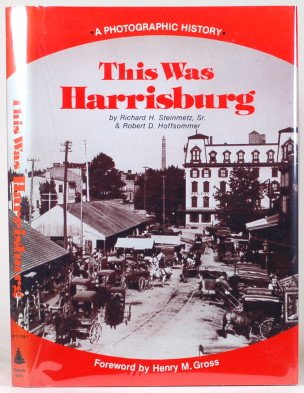 9780811717298: This was Harrisburg: A Photographic History