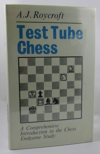 9780811717342: Test Tube Chess: A Comprehensive Introduction to the Chess Endgame Study