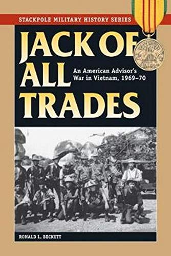 9780811717540: Jack of All Trades: An American Advisor's War in Vietnam, 1969-70 (Stackpole Military History Series)