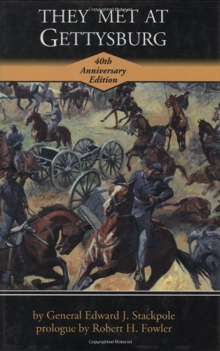 They Met At Gettysburg 40th Anniversary Edition: Edward J. Stackpole