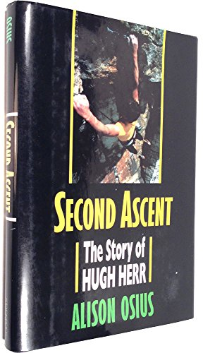 9780811717946: Second Ascent: The Story of Hugh Herr