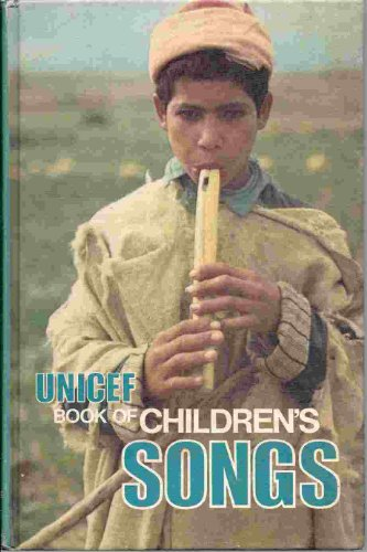 Unicef Book of Childrens Songs: William I. Kaufman