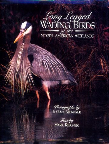 Long-legged Wading Birds of the North American: Reigner, M.