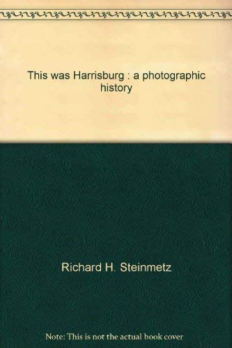 9780811719834: This was Harrisburg: A photographic history