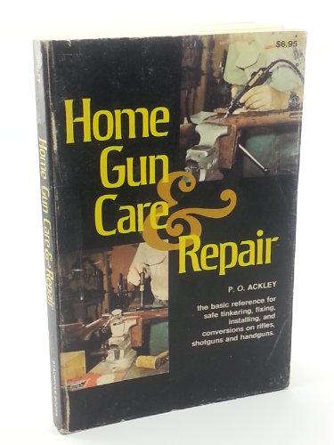 Home Gun Care and Repair,: Ackley, Parker O.