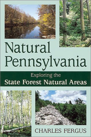9780811720380: Natural Pennsylvania: Exploring the State Forest Natural Areas