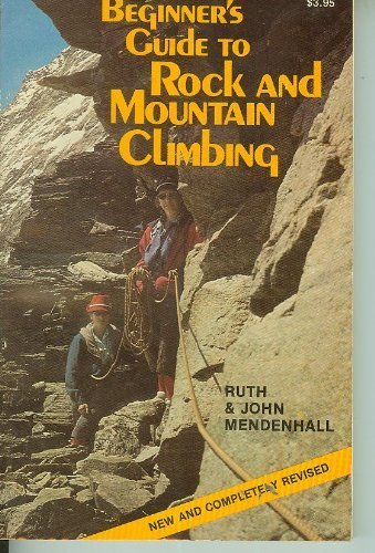 9780811720434: Beginner's guide to rock and mountain climbing