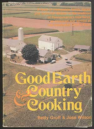 Good Earth and Country Cooking (0811720667) by Groff, Betty; Wilson, Jose