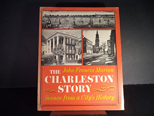 The Charleston story: Scenes from a city's history: John Francis Marion