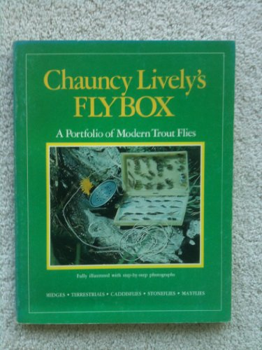 9780811720786: Chauncy Lively's Flybox: A Portfolio of Modern Trout Flies